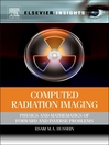 Computed Radiation Imaging (eBook): Physics and Mathematics of Forward and Inverse Problems
